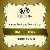 Give It To Jesus (Studio Track) Songs
