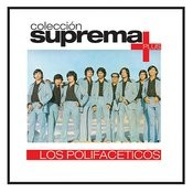 Coleccion Suprema Plus- Los Polifaceticos Songs