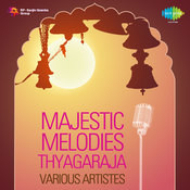 Majestic Melodies Thyagaraja Various Artistes Songs