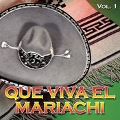 Que Viva El Mariachi Vol. I Songs