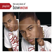 Playlist: The Very Best Of Bow Wow Songs