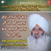 Guru Nanak De Ghar Di Pehli Class Ate Aakhri Class Kehrhi Hai Songs