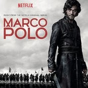 Marco Polo (Music From The Netflix Original Series) Songs