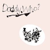 Daddy Who? Daddy Cool (40th Anniversary Edition) Songs