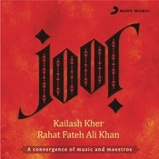 Joor - The Confluence: Rahat And Kailash Songs