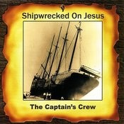 Shipwrecked On Jesus Songs