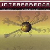 Interference - The Hypnotic Acid Inferno In The 21st Century Songs