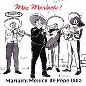 Mas Mariachi! Mariachi Mexico De Pepe Villa Songs