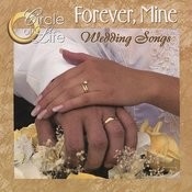 Forever, Mine/Wedding Songs Songs