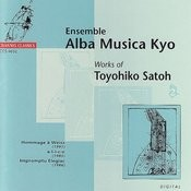 Ensemble Alba Musica Kyo - Works of Toyohiko Satoh Songs
