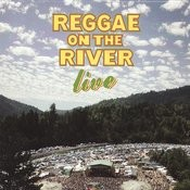 Reggae On The River Live Songs