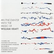 An Encounter With The Music Of William Kraft Songs