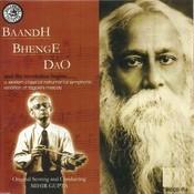 Baandh Bhenge Dao Songs