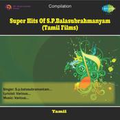 Super Hits Of S P Balasubrahmanyam Tamil Films Songs