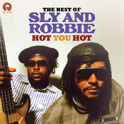Hot You Hot: The Best Of Sly & Robbie Songs