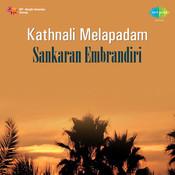 Kathnali Melapadam Sankaran Embrandiri Songs