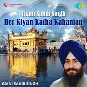 Giani Sahib Singh - Her Kiyan Katha Kahanian Songs