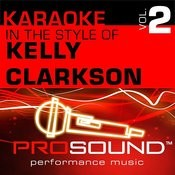 Karaoke - In The Style Of Kelly Clarkson, Vol. 2 (Professional Performance Tracks) Songs