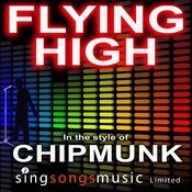 Flying High (In The Style Of Chipmunk) Songs