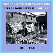 The Great British Dance Bands - Hits Of Ww II, Vol. 2 Songs