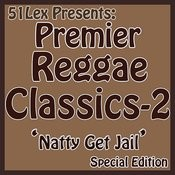 51lex Presents Premier Reggae Classics - Natty Get Jail Songs