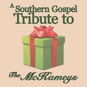 A Southern Gospel Tribute To The Mckameys Songs