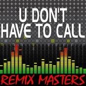 U Don't Have To Call (Original Radio Version) [101 Bpm] Song