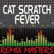 Cat Scratch Fever (Original Radio Version) [128 Bpm] Song