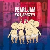 Pearl Jam For Babies Songs