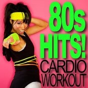80s Hits! Cardio Workout Songs
