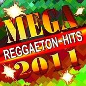 Reggaeton Mega Hits 2011 Songs