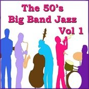 The 50's Big Band Jazz Vol 1 Songs