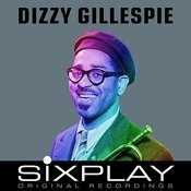 Six Play: Dizzy Gillespie - Ep (Remastered) Songs