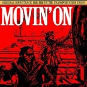 Movin' On (Original Soundtrack For The United Transportation Union) Songs