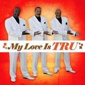 My Love Is Tru (Remastered) Songs
