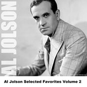 Al Jolson Selected Favorites, Vol. 2 Songs