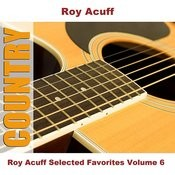 Roy Acuff Selected Favorites, Vol. 6 Songs