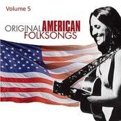 Original American Folksongs Vol. 5 Songs