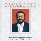 Luciano Pavarotti - The Essential Pavarotti - A Selection Of His Greatest Recordings Songs