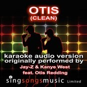 Otis Originally Performed By Kanye West & Jay-Z Feat. Otis Redding) {Karaoke Audio Version - Clean} Songs