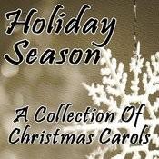 Holiday Season (A Collection Of Christmas Carols) Songs