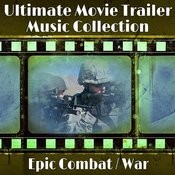 The Ultimate Movie Trailer Music Collection - Epic Combat / War Songs