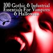 100 Gothic & Industrial For Vampires & Halloween Songs