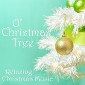 Relaxing Christmas Music - O' Christmas Tree Songs