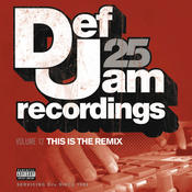 Def Jam 25, Vol. 12 - This Is The Remix (Explicit Version) Songs