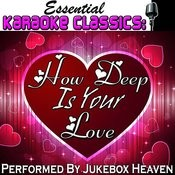 How Deep Is Your Love (Originally Performed By The Bee Gees) [Karaoke Version] Song