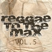 Reggae To The Max Vol 5 Songs