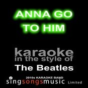 Anna Go To Him (Originally Performed By The Beatles) [Karaoke Audio Version] Song
