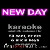 New Day (Originally Performed By 50 Cent, Dr Dre & Alicia Keys) [Karaoke Audio Version] Songs