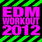 Edm Workout 2012 Songs